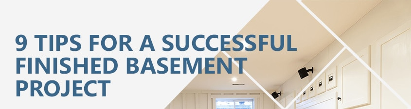 9 Tips for a Successful Finished Basement Project